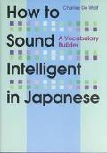 How to Sound Intelligent in Japanese A Vocabulary Builder