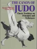 Canon of Judo Classic Teachings on Principles and Techniques
