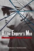 All the Emperor's Men : Kurosawa's Pearl Harbor
