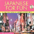 Japanese for Fun With Cd Make Your Stay in Japan More Enjoyable