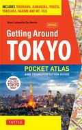 Getting Around Tokyo Pocket Atlas and Transportation Guide: Includes Yokohama, Kamakura, Yok...