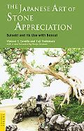 The Japanese Art of Stone Appreciation: Suiseki and its use with Bonsai (Tuttle Classics of ...