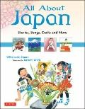 All about Japan : Stories, Songs, Crafts and More