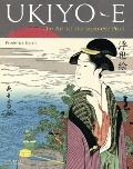 Ukiyo-e : The Art of the Japanese Print