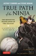True Path of the Ninja : Translation of the Shoninki, a 17th Century Ninja Training Manual