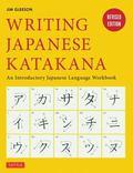 Writing Japanese Katakana : An Introductory Japanese Language Workbook