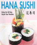 Hana Sushi Colorful & Fun Sushi for Parties