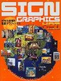 Sign Graphics Hot Edition: A New International Collection Classified by Type of Business Sig...