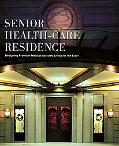 Senior Health-care Residence Designing Premium Medical Assisted Living for the Elderly