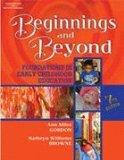 Beginnings and Beyond: Foundations in Early Childhood Education with Professional Enchanceme...