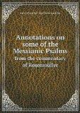 Annotations on some of the Messianic Psalms from the commentary of Rosenmller