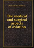 The medical and surgical aspects of aviation