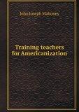 Training teachers for Americanization
