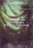 A geographical bibliography of British ornithology