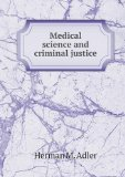 Medical science and criminal justice