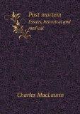 Post mortem Essays, historical and medical