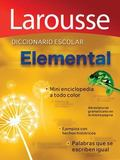 Diccionario Escolar Elemental: Larousse Elementary School Dictionary (Spanish Edition)