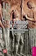 El camino a Eleusis / The path to Eleusis: Una Solucin Al Enigma De Los Misterios / a Soluti...