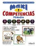 Maxi 1 competencias primaria / Maxi skills Elementary: Gua escolar de trabajo para todas las...