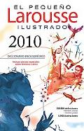 El Pequeno Larousse Illustrado 2010: The Little Larousse Illustrated 2010 (El Pequeno Larousse Ilustrado) (Spanish Edition)