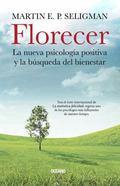 Florecer: La nueva psicologa positiva y la bsqueda del bienestar (Spanish Edition)