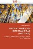 PRESSE ET LIBERTE AU KURDISTAN D'IRAK (1991-2004): La presse kurde irakienne: une longue mar...