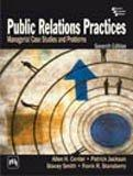 Public Relations Practices: Managerial Case Studies and Problems, 7th Edition