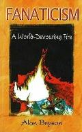 Fanaticism: A World-Devouring Fire