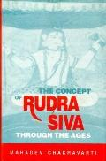 Concept of Rudra Siva through the Ages