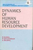 Encyclopaedia of Economics, Commerce and Management-Dynamics of Human Resources Development ...