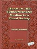 Islam in the Subcontinent: Muslims in a Plural Society