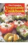 Complete Vegetable Cookbook: Guide to Cooking Vegetables in over 300 Ways