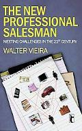 The New Professional Salesman: Meeting Challenges in the 21st