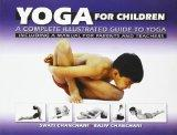 Yoga For Children A Complete Illustrated Guide To Yoga
