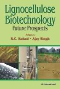 Lignocellulose Biotechnology: Future Prospects