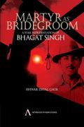 Martyr As Bridegroom: A Folk Representation of Bhagat Singh