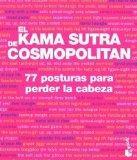 El Kama Sutra de Cosmopolitan. 77 posturas para perder la cabeza