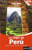 Lonely Planet Lo Mejor de Peru (Travel Guide) (Spanish Edition)
