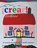 �Crear! : 48 Proyectos de Labores, con 16 Dise�os Exclusivos