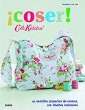 ¡Coser!: 41 sencillos proyectos de costura, con diseños exclusivos (Cath Kidston) (Spanish E...