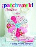 ¡Patchwork!: 33 proyectos con retales, tradicionales e innovadores, con diseños exclusivos (...