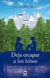 Deja escapar a los lobos (Spanish Edition)
