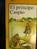 Principe Caspio (Prince Caspian) (The Chronicles of Narnia Series #4)
