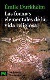 Las Formas Elementales De La Vida Religiosa / The Elementary Forms of the Religious Life (Ci...