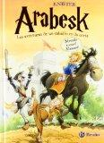 Arabesk: Las Aventuras De Un Caballo En La Corte / the Adventures of a Horse in Court (Spani...