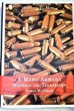 A mano armada/ Armed: Historia Del Terrorismo/ Terrorism History (Spanish Edition)