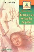 Sadako Y Las Mil Grullas De Papel/Sadako and the Thousand Paper Cranes