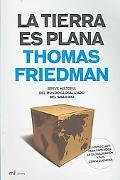 La Tierra Es Plana / The World Is Flat Breve Historia del Mundo Globalizado del Siglo XXI / ...