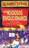 Esos Ruidosos Revolucionarios