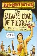 Esa Salvaje Edad De Piedra/the Savage Stone Age